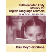 Differentiated Early Literacy for English Language Learners by Paul Boyd-Batstone