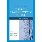 Handbook of the Clinical Psychology of Ageing by Robert Woods