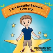 I Am Beautiful Because...I Am Shy by Betsy Smeltzer Duffy