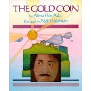 The Gold Coin by Alma Flor Ada