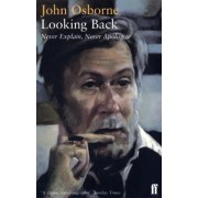 Looking Back: Better Class of Person: An Autobiography, 1929-56, Almost a Gentleman: An Autobiography, 1955-66 by John Osborne