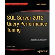 SQL Server 2012 Query Performance Tuning 20123 by Grant Fritchey