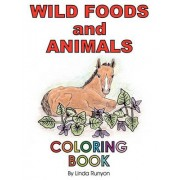 Wild Foods and Animals Coloring Book by Linda Runyon