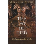 The Day He Died by Mathew Byrne