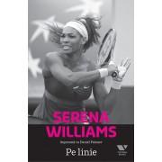 Serena Williams. Pe linie (eBook)