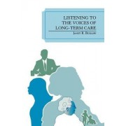 Listening to the Voices of Long-term Care by Janet R. Buelow