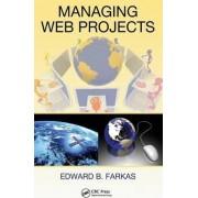 Managing Web Projects by Edward B. Farkas