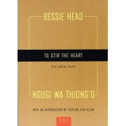 To Stir The Heart by Bessie Head