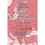 Stalin's War of Extermination 1941-1945 by Joachim Hoffmann