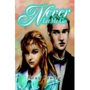 Never Let Me Go by Doug Fowler