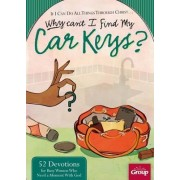 If I Can Do All Things Through Christ... Why Cant I Find My Car Keys? by Group Publishing