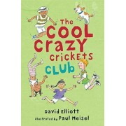 The Cool Crazy Crickets Club by Professor of Music and Music Education David Elliott