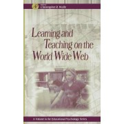 Learning and Teaching on the World Wide Web by Christopher Wolfe