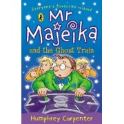 Mr. Majeika and the Ghost Train by Humphrey Carpenter