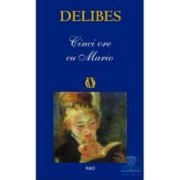 Cinci ore cu Mario - Delibes