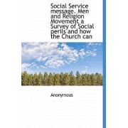 Social Service Message. Men and Religion Movement a Survey of Social Perils and How the Church Can by Anonymous
