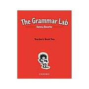 The Grammar Lab. Teacher's Book Two