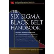 The Six Sigma Black Belt Handbook by Thomas McCarty