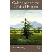 Coleridge and the Crisis of Reason by Richard Berkeley