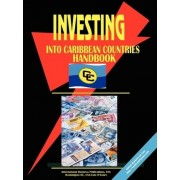 Investing Into Caribbean Countries Markets Handbook by International Business Publications