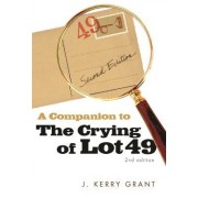 A Companion to the Crying of Lot 49 by J.Kerry Grant