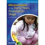 Effective Practice in the Early Years Foundation Stage by Vicky Hutchin