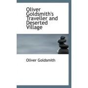 Oliver Goldsmith's Traveller and Deserted Village by Oliver Goldsmith