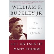 Let Us Talk of Many Things by William Buckley