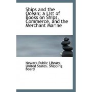 Ships and the Ocean; A List of Books on Ships, Commerce, and the Merchant Marine by Newark Public Library