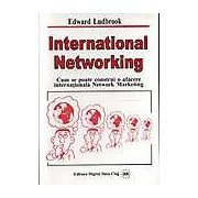 International Networking. Cum se poate construi o afacere internationala Network Marketing