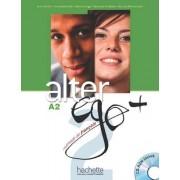 Annie Berthet Alter Ego. Niveau A2+ . Livre De L'Élève (+ CD)
