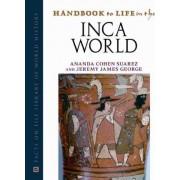 Handbook to Life in the Inca World by Ananda Cohen Suarez
