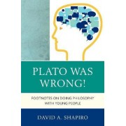 Plato Was Wrong! by David Shapiro