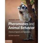 Pheromones and Animal Behavior by Tristram D. Wyatt