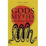 Gods and Myths of Ancient Egypt by Robert A. Armour