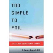 Too Simple to Fail by R. Barker Bausell