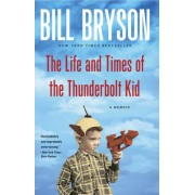 Life and Times of the Thunderbolt Kid by Bill Bryson