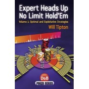 Expert Heads Up No Limit Hold'em: v. 1 by Will Tipton