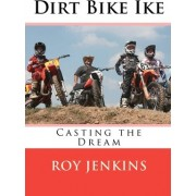 Dirt Bike Ike by Roy Jenkins