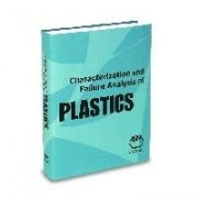 Characterization and Failure Analysis of Plastics by Steve Lampman