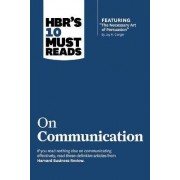 HBR's 10 Must Reads on Communication (with featured article The Necessary Art of Persuasion, by Jay A. Conger) by Harvard Business Review