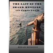 The Last of the Shark Hunters: And Other Yarns