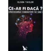 Ce-ar fi daca - Eldon Taylor
