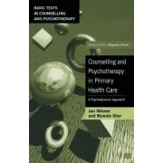 Counselling and Psychotherapy in Primary Health Care by Jan Wiener