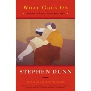 What Goes on by Stephen Dunn