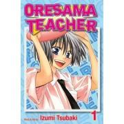 Oresama Teacher: v. 1 by Izumi Tsubaki
