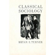Classical Sociology by Professor Bryan S. Turner