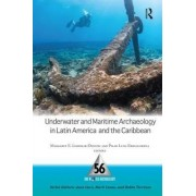 Underwater and Maritime Archaeology in Latin America and the Carribbean by Margaret E. Leshikar-Denton