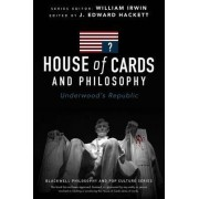 House of Cards and Philosophy by J. Edward Hackett