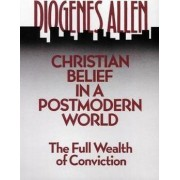 Christian Belief in a Postmodern World by Diogenes Allen